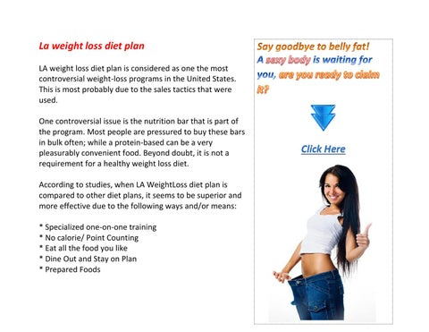 La Weight Loss T Plan Is Considered As One The Most Controversial Programs In United States