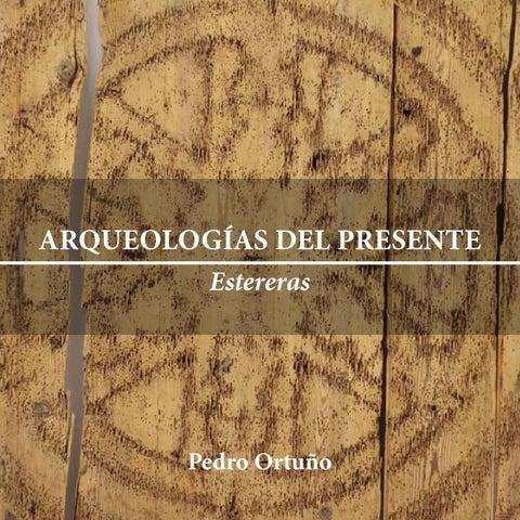 Arqueologías del Presente: Estereras de Pedro Ortuño