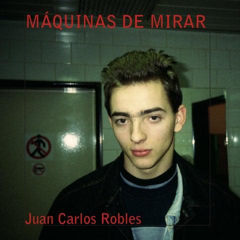 Máquinas de mirar de Juan Carlos Robles