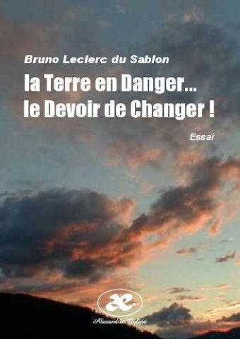 La Terre En Danger Le Devoir De Changer By Bruno Leclerc Du