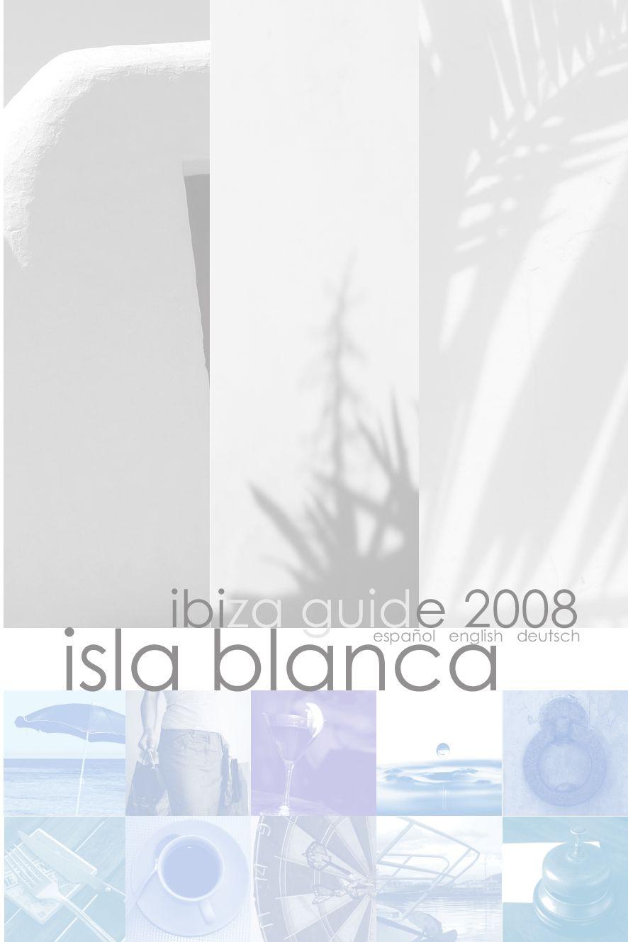 ISLA BLANCA Ibiza Guide 2008 by ISLA BLANCA Ibiza Guide - issuu