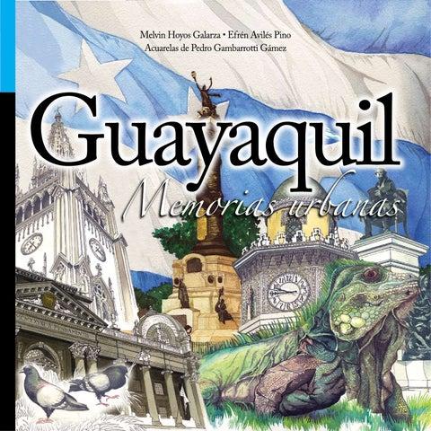 Guayaquil Memorias Urbanas by Pedro Gambarrotti - Issuu
