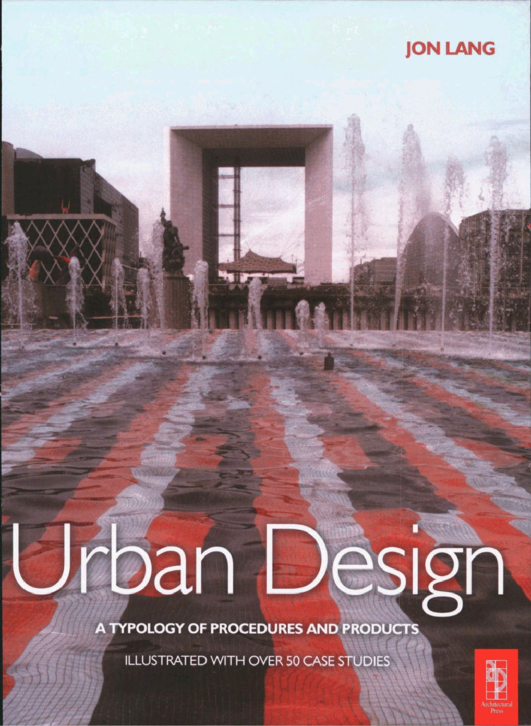 Urban Design A Typology Of Procedures And Products