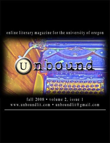 Unbound Fall 2008: Volume 2, Issue 1 by Unbound Journal - issuu