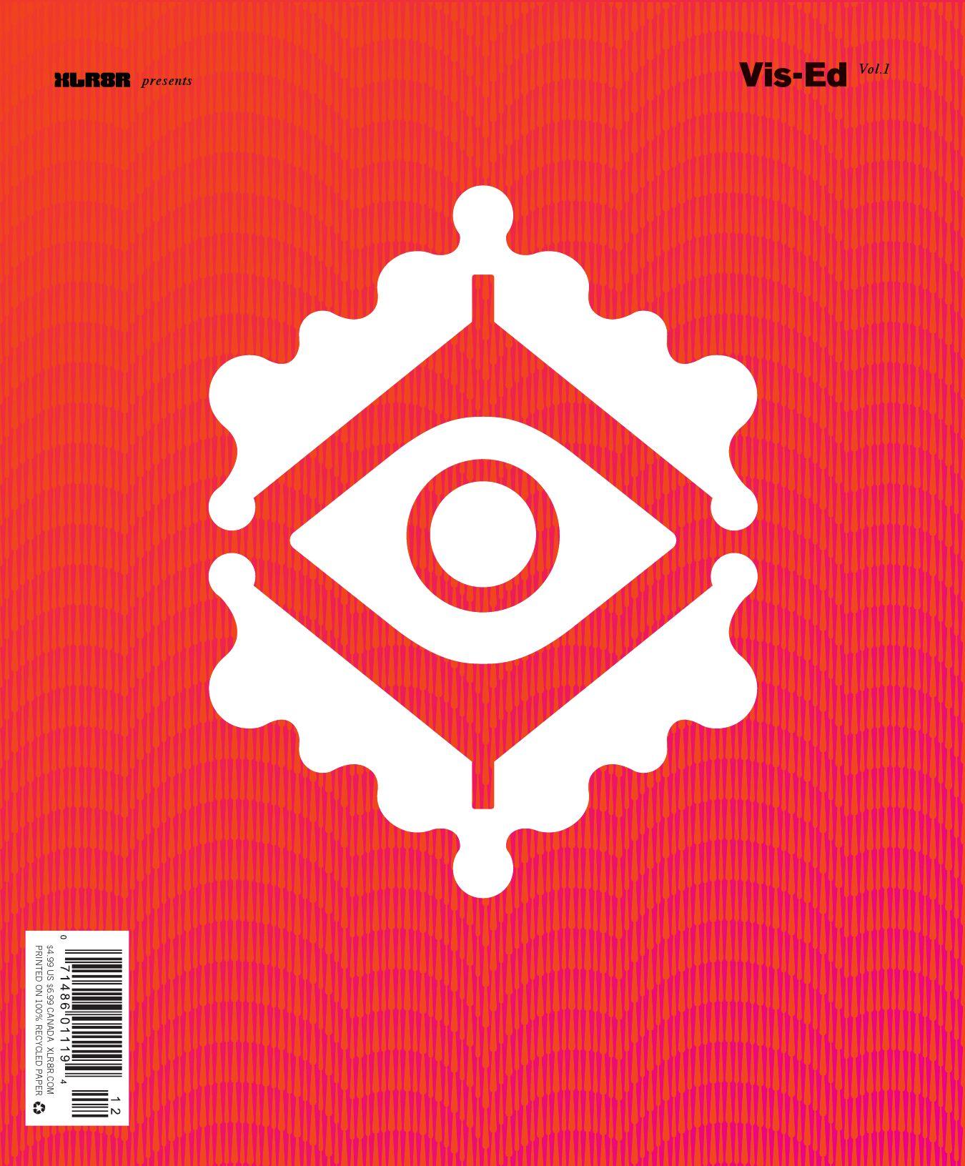 85dad89791d9 XLR8R presents Vis-Ed, Vol. 1 by XLR8R - issuu