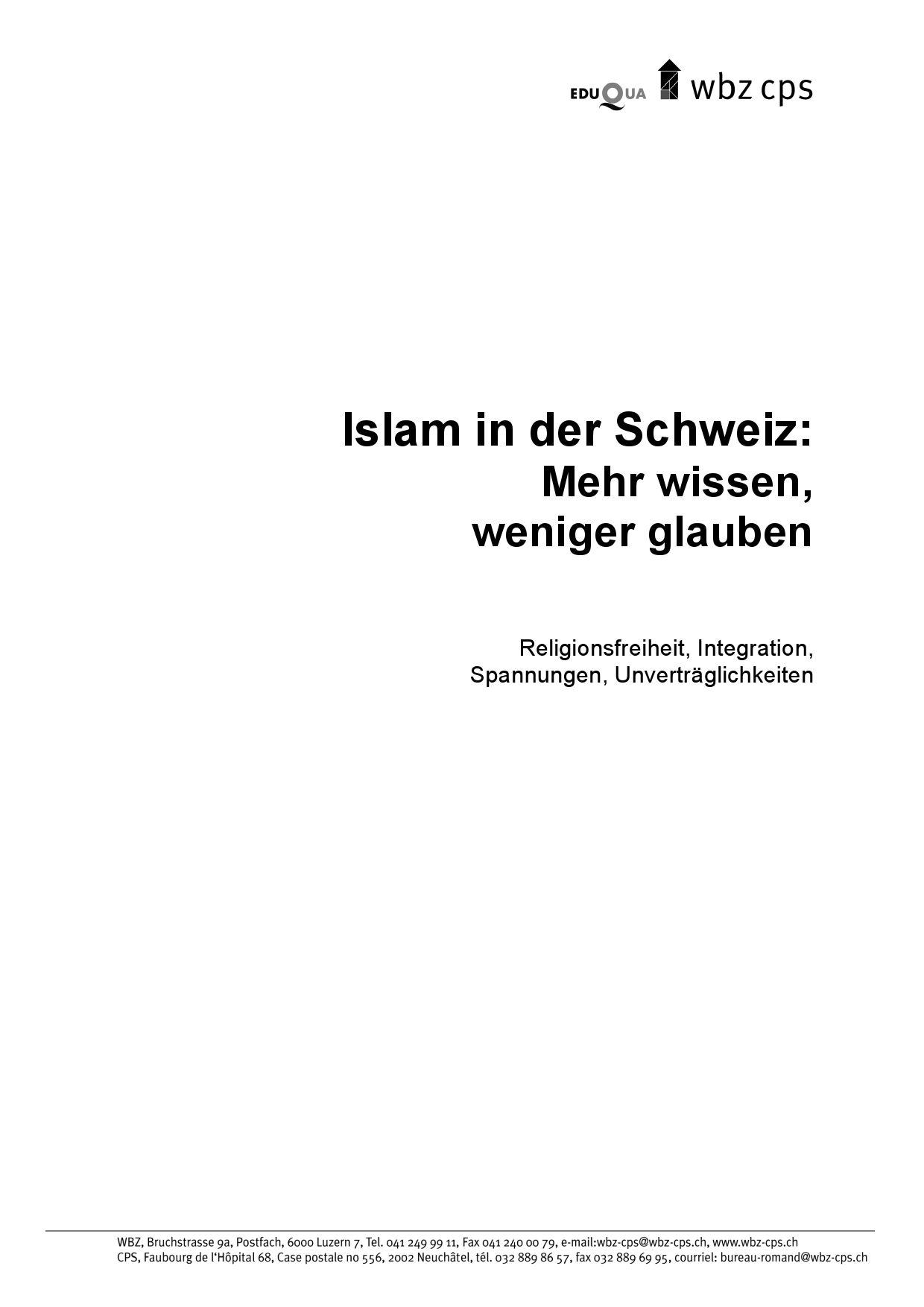 Islam in der Schweiz. Mehr wissen, weniger Glauben. Christiane ...