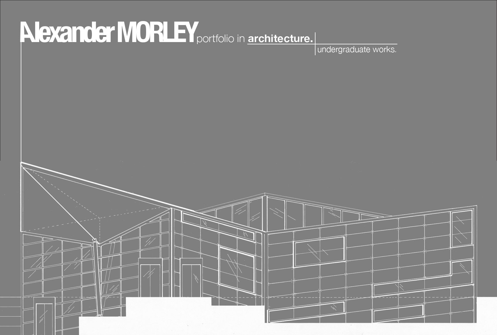 undergraduate architecture portfolio by alexander morley