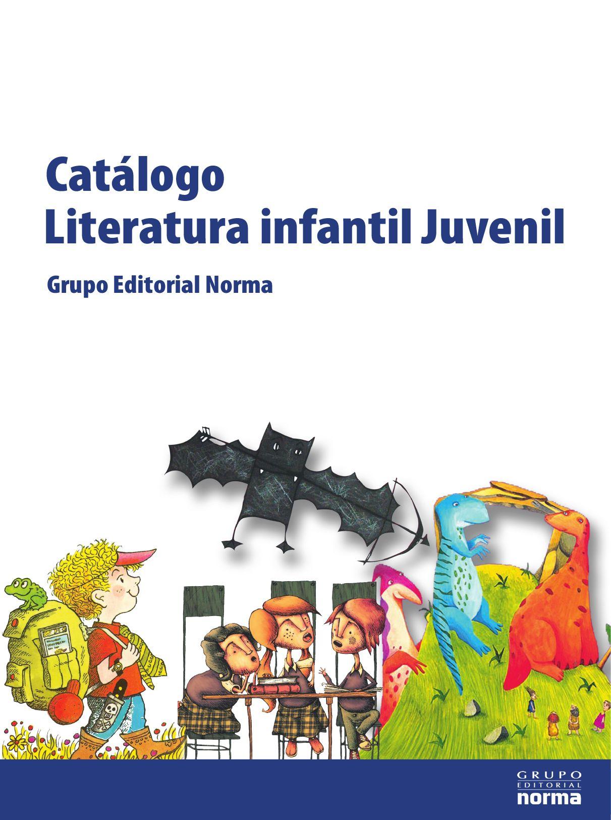 Catálogo Literatura Infantil y Juvenil by Grupo Editorial Norma Literatura  Infantil y Juvenil - issuu