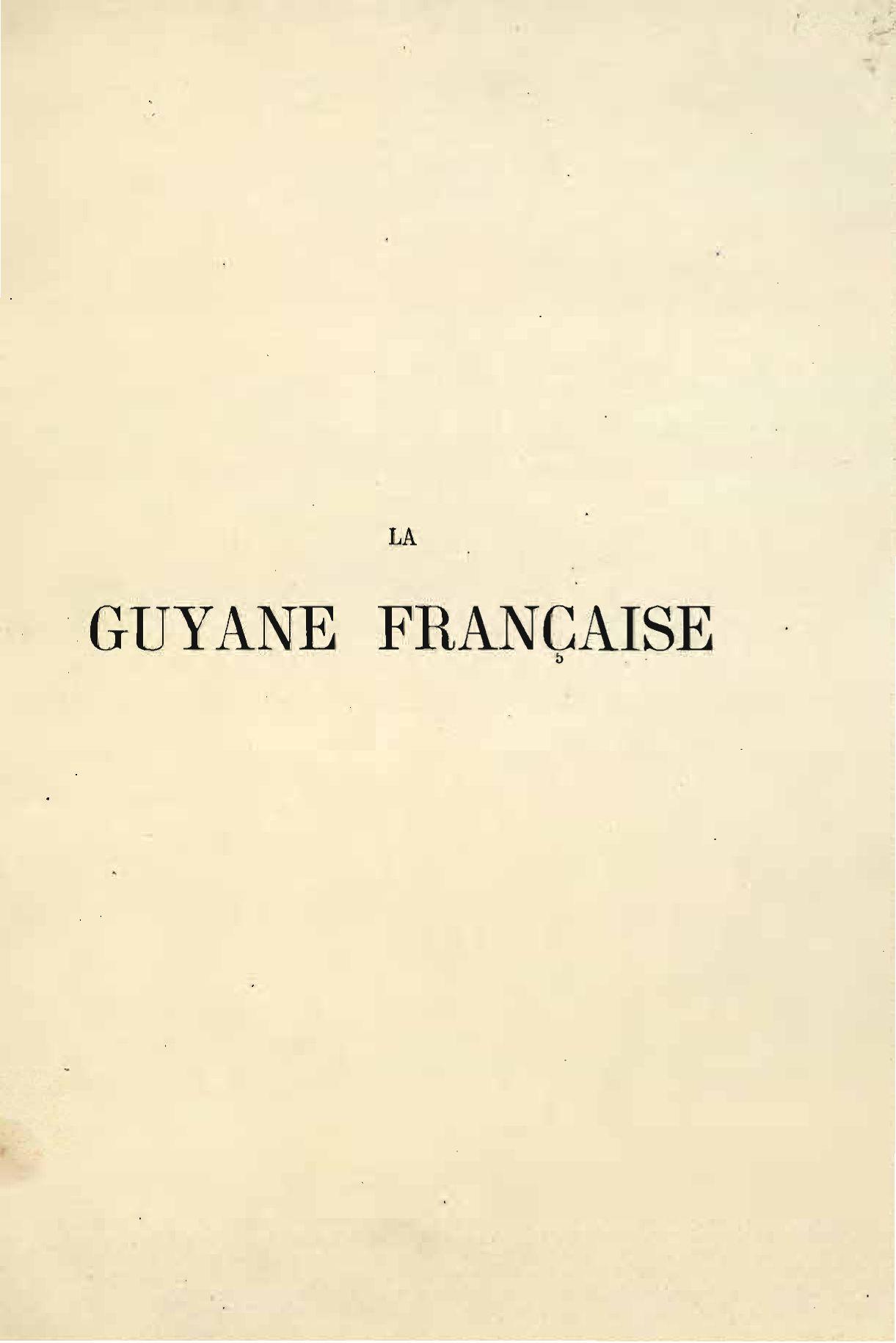 La françaisenotes et souvenirs d'un voyage Guyane exécuté srdQCxBth