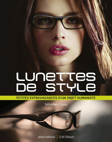 fae1794ca761c7 Lunettes de Style by Jean-Christian Hunzinger - issuu