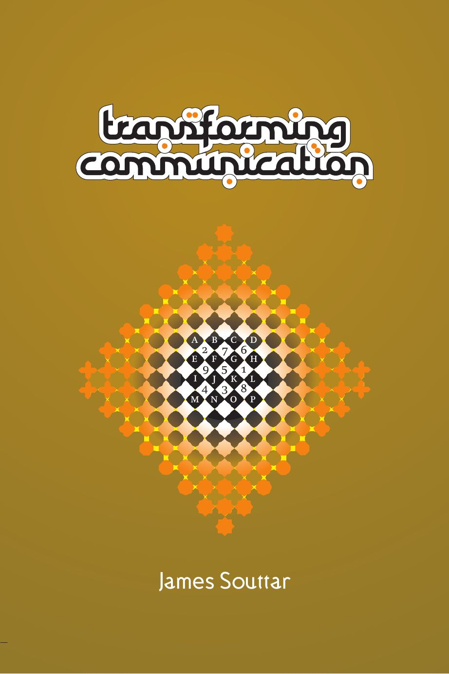 Transforming Communication by James Souttar - issuu