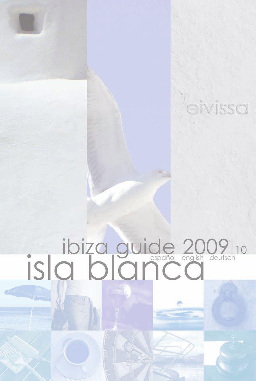 ISLA BLANCA Ibiza Guide 2009 by ISLA BLANCA Ibiza Guide - issuu