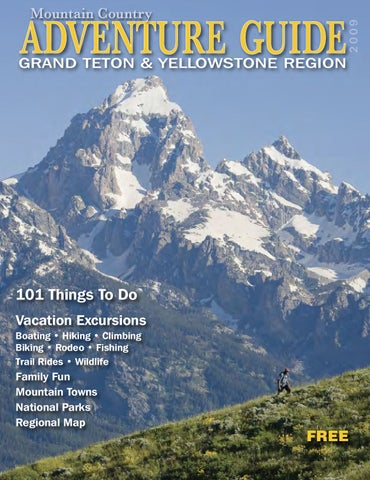 Mountain Country Adventure Guide To Grand Teton And Yellowstone