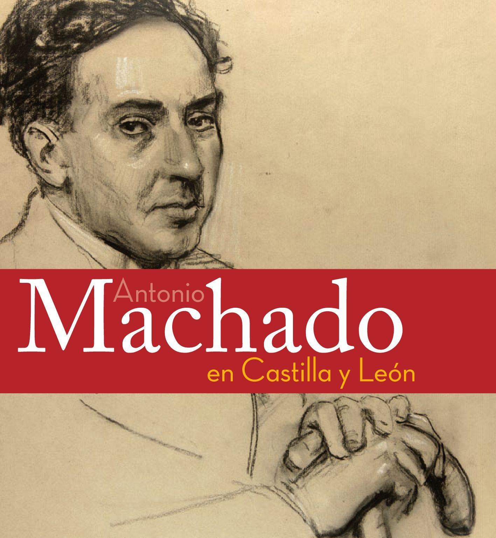 Antonio Machado en Castilla y Leon by RQR comunicación - issuu 772f5e91efab