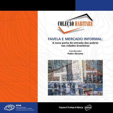 145c31f830 COLEÇÃO HABITARE FAVELA E MERCADO INFORMAL  A nova porta de entrada dos  pobres nas cidades brasileiras Coordenador