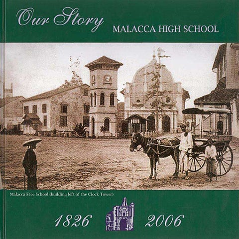 Our Story - Malacca High School 1826 to 2006 by adee deen - issuu