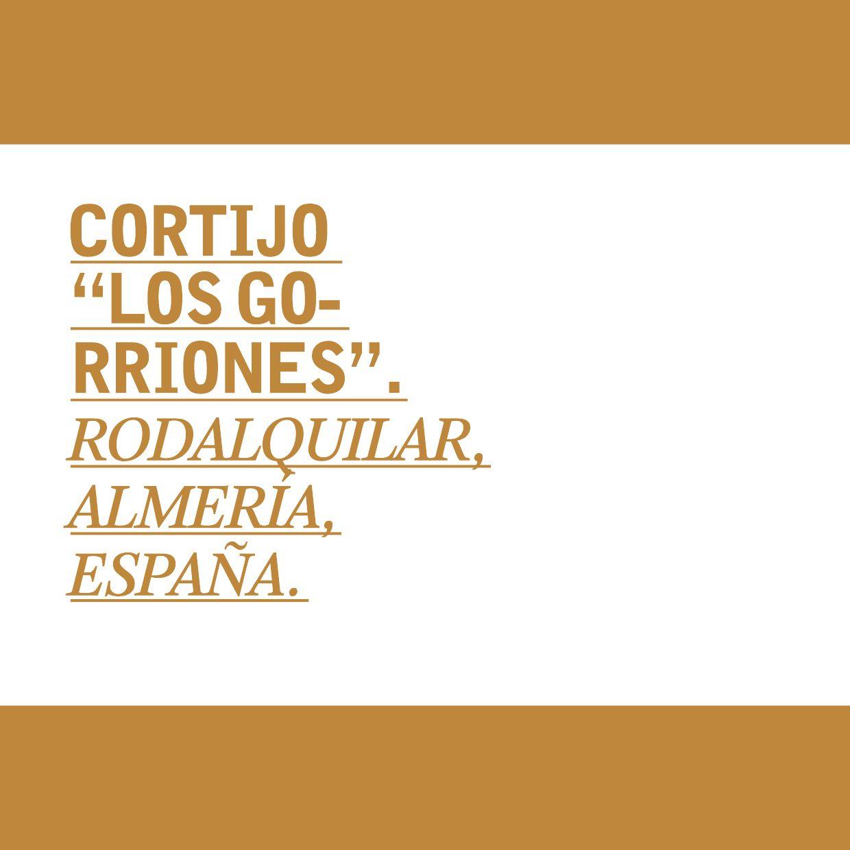 Cortijo Los Gorriones. Almeria. España by Braulio Rodriguez - issuu