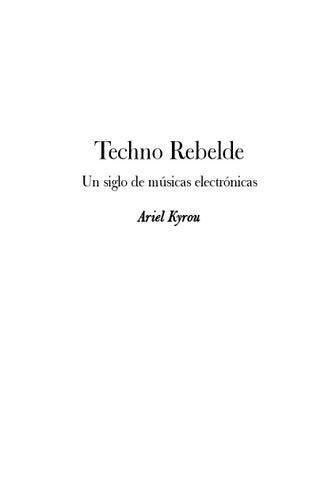 f43f979a2770c Techno Rebelde Un Siglo De Musicas Electronicas - Ariel Kyrou by ...