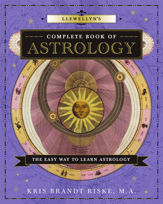 Llewellyn's Complete Book of Astrology by Llewellyn Worldwide, LTD ...