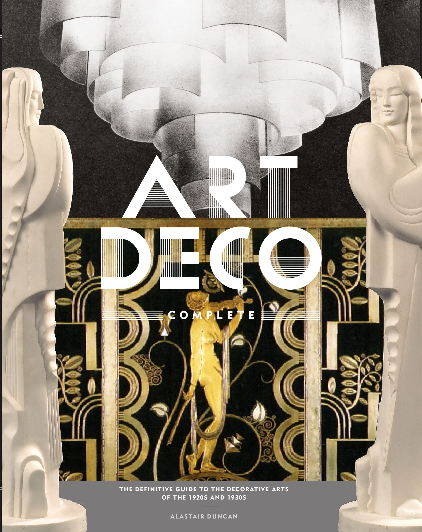 Art Deco Complete The Definitive Guide To The Decorative