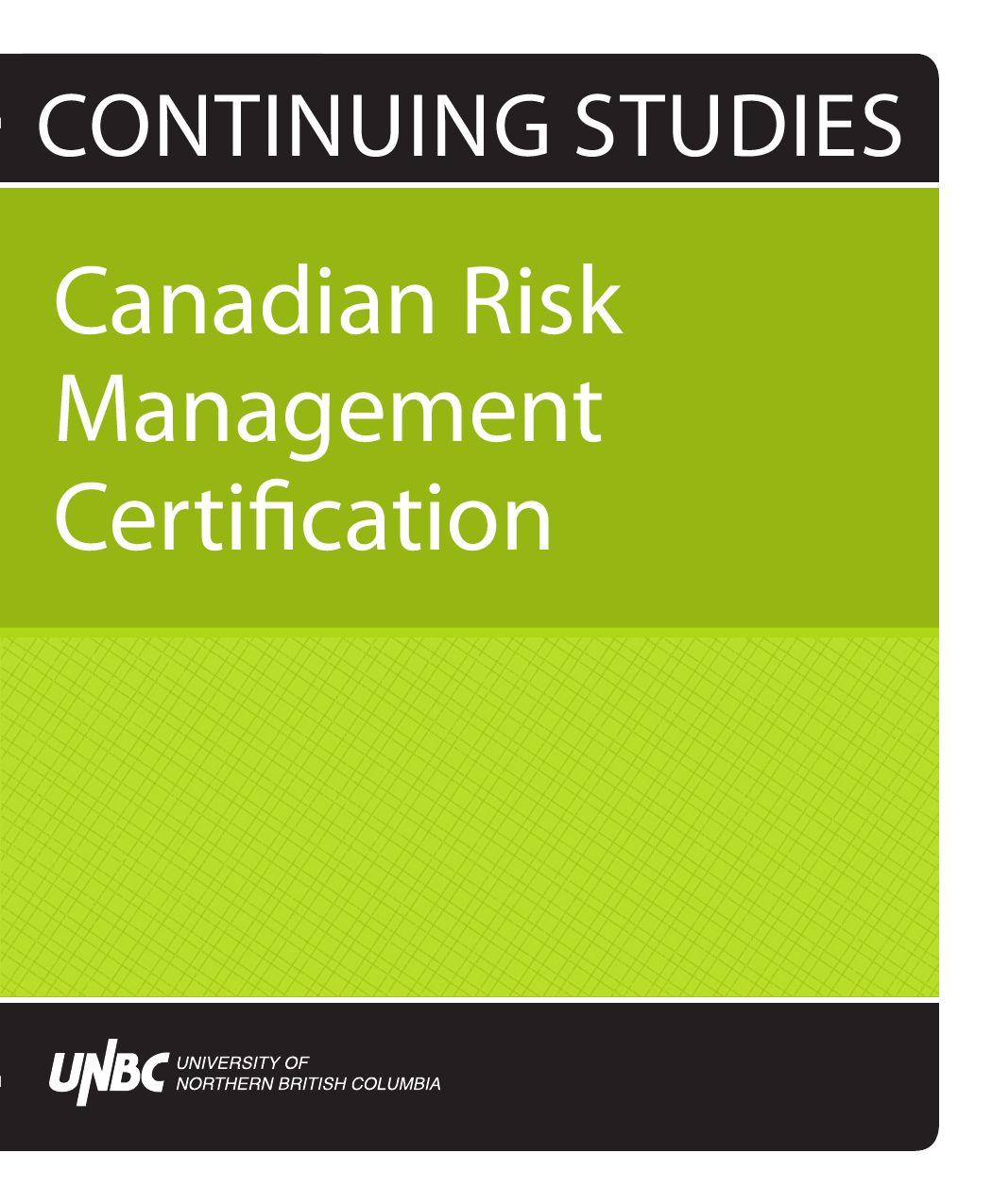 Canadian Risk Management Certification By Unbc Continuing Studies