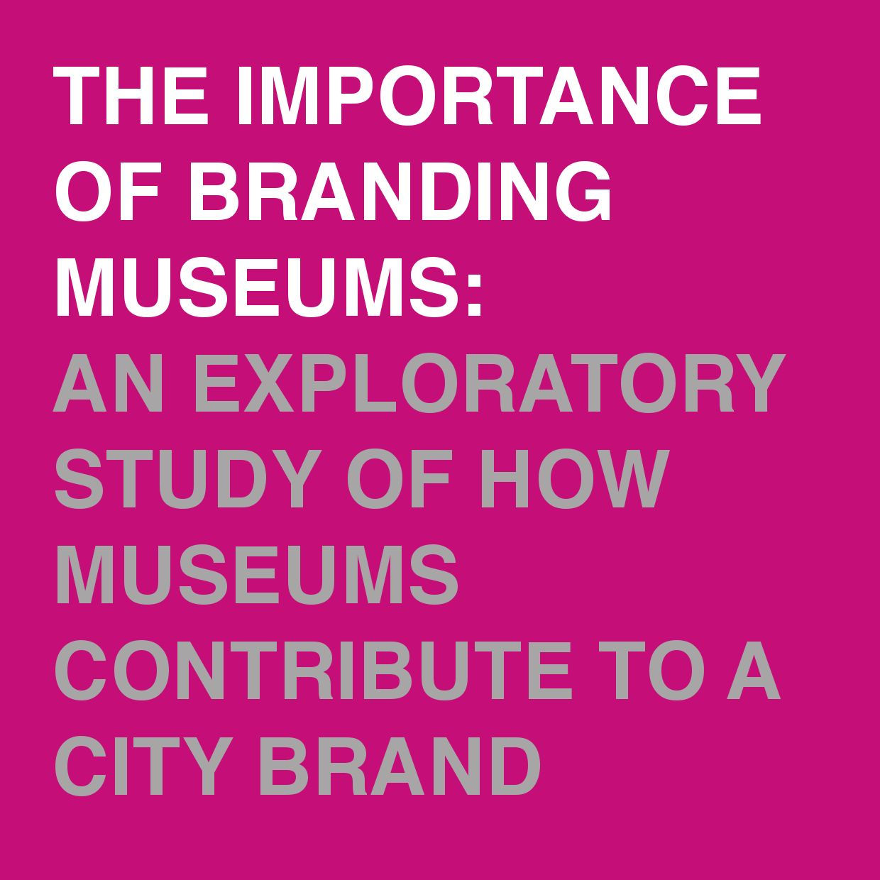The importance of branding museums and how museums contribute to a city brand
