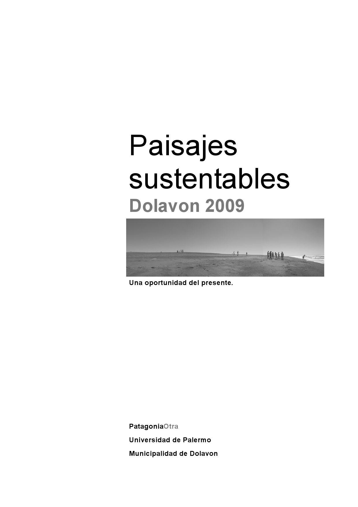 Paisajes Sustentables. Dolavon 2009 by patagoniaOtra . - issuu