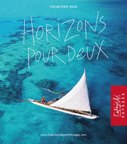 a697a6b9983 Horizons pour Deux 2010 by Galeries Lafayette Voyages - issuu