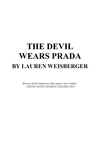 0eaf46d11a05cf THE DEVIL WEARS PRADA BY LAUREN WEISBERGER Beware of all enterprises that  require new clothes. —HENRY DAVID THOREAU,WALDEN,1854