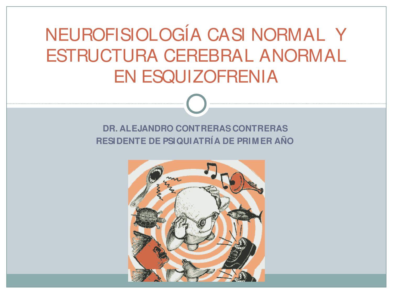 Neurofisiología casi normal y estructura cerebral anormal en ...