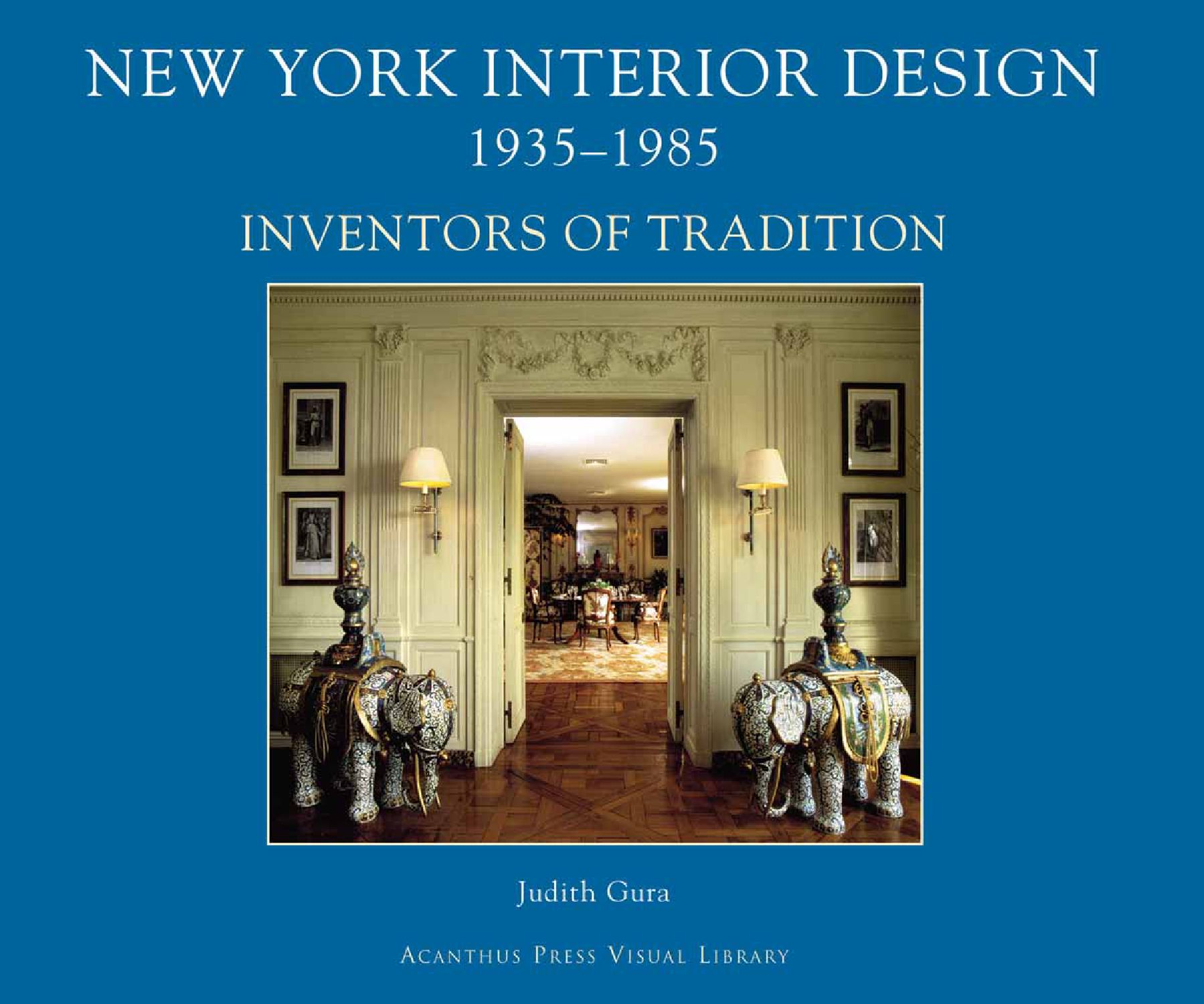 New York Interior Design Masters Of Tradition By Acanthus Press LLC
