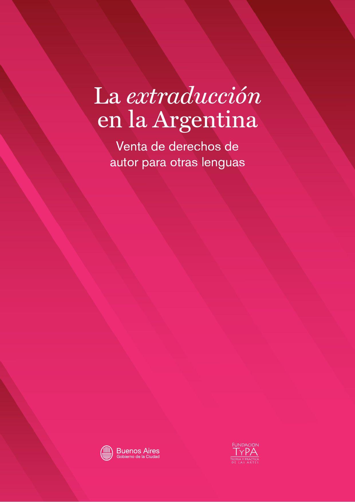 La extraducción de autores argentinos by Fundación TyPA - issuu