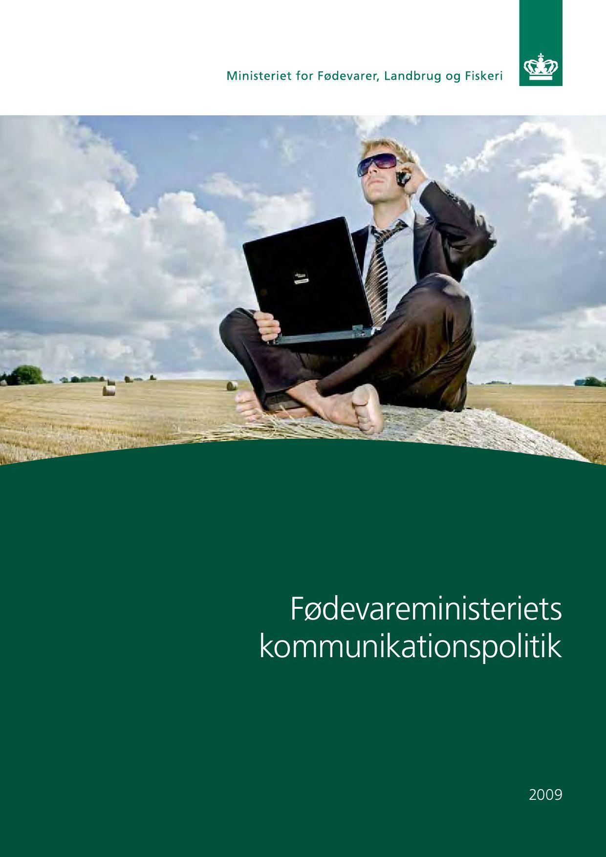 Fødevareministeriets Kommunikationspolitik by Ministeriet for Fødevarer, Landbrug og Fiskeri - issuu