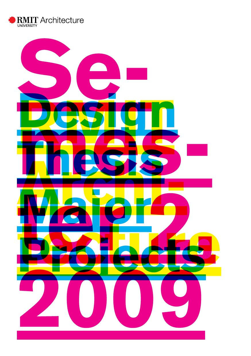 RMIT Architecture Design Thesis Major Project Catalogue, Semester 2, 2009  By RMIT Architecture   Issuu