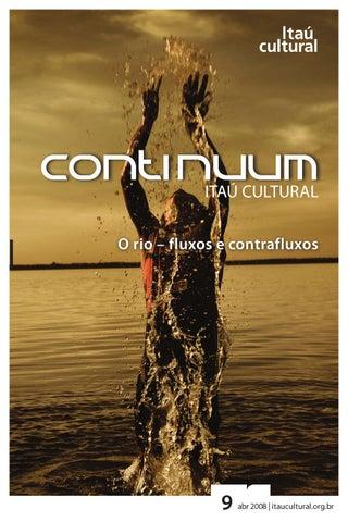 Continuum 09 - O Rio - Fluxos e contrafluxos -Abr Mai 2008 by Itaú ... b72a917165f