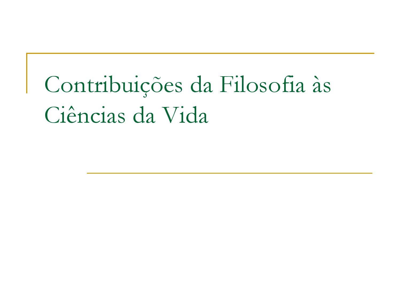Contribuições da Filosofia às Ciências da Vida by
