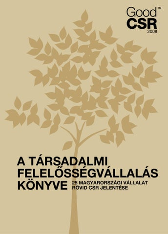 96527a897c a társadalmi felelősségvállalás könyve 25 magyarországi vállalat rövid csr  jelentése