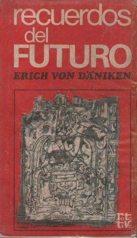 Recuerdos Del Futuro Erich Von Daniken By Miguelator Issuu