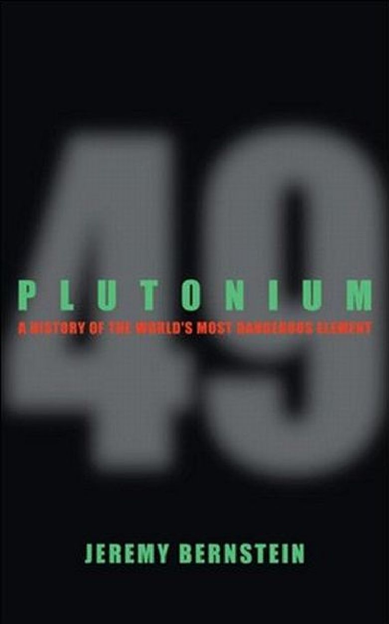 Plutonium A History Of The World S Most Dangerous Element By Ricky Union Issuu