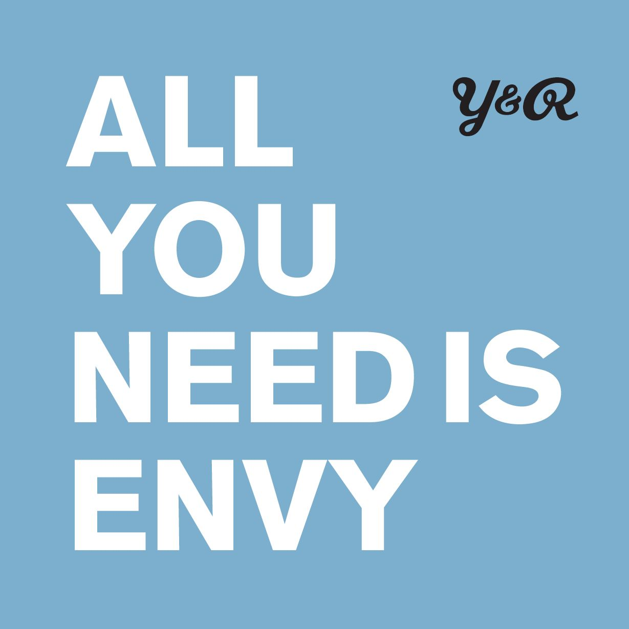 All You Need Is Envy by Young & Rubicam EMEA - issuu