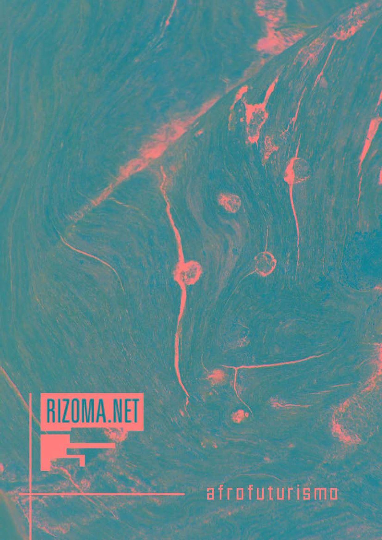 33901015b3776 RIZOMA.NET - Afrofuturismo by Anonimos e Etc - issuu