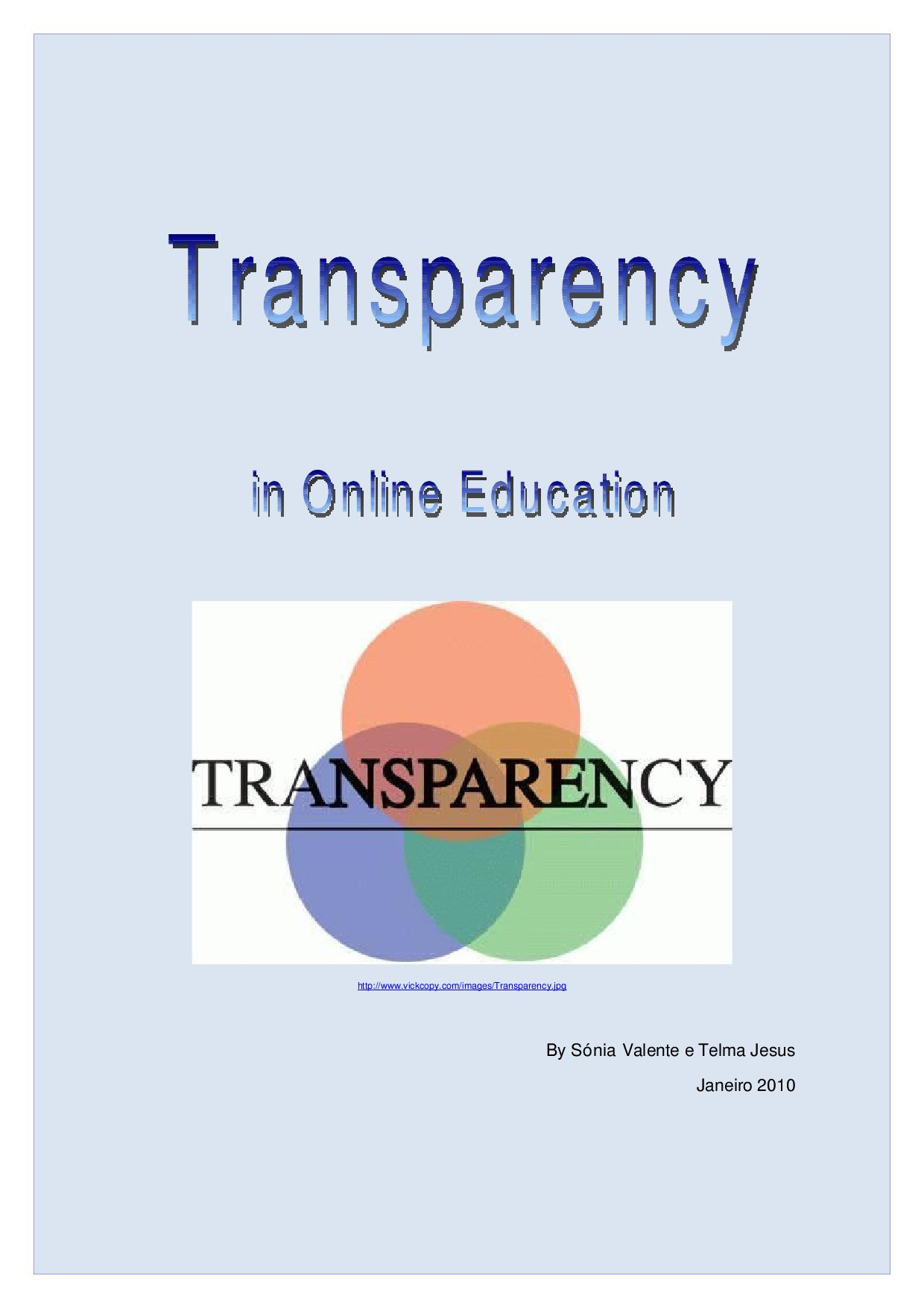 the importance of transparency for the learner Consistency, transparency and practicability  importance of multiple  perspectives, iii) attributing to the learner a central role in his own lea.