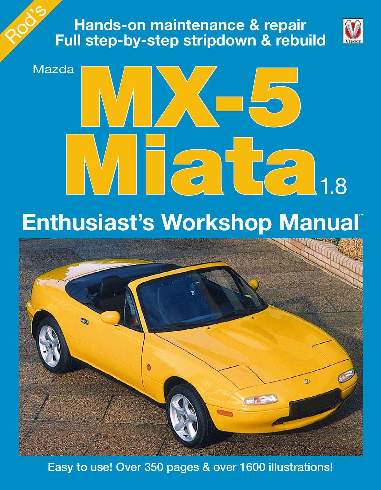 Mazda MX-5 Miata 1.8 Enthusiast's Workshop Manual by Veloce Publishing -  issuu