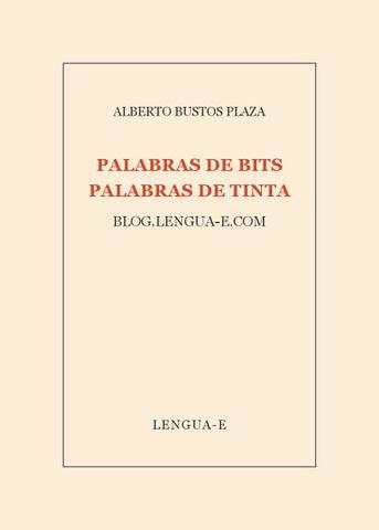 Palabras De Bits Palabras De Tinta By Alberto Bustos Issuu