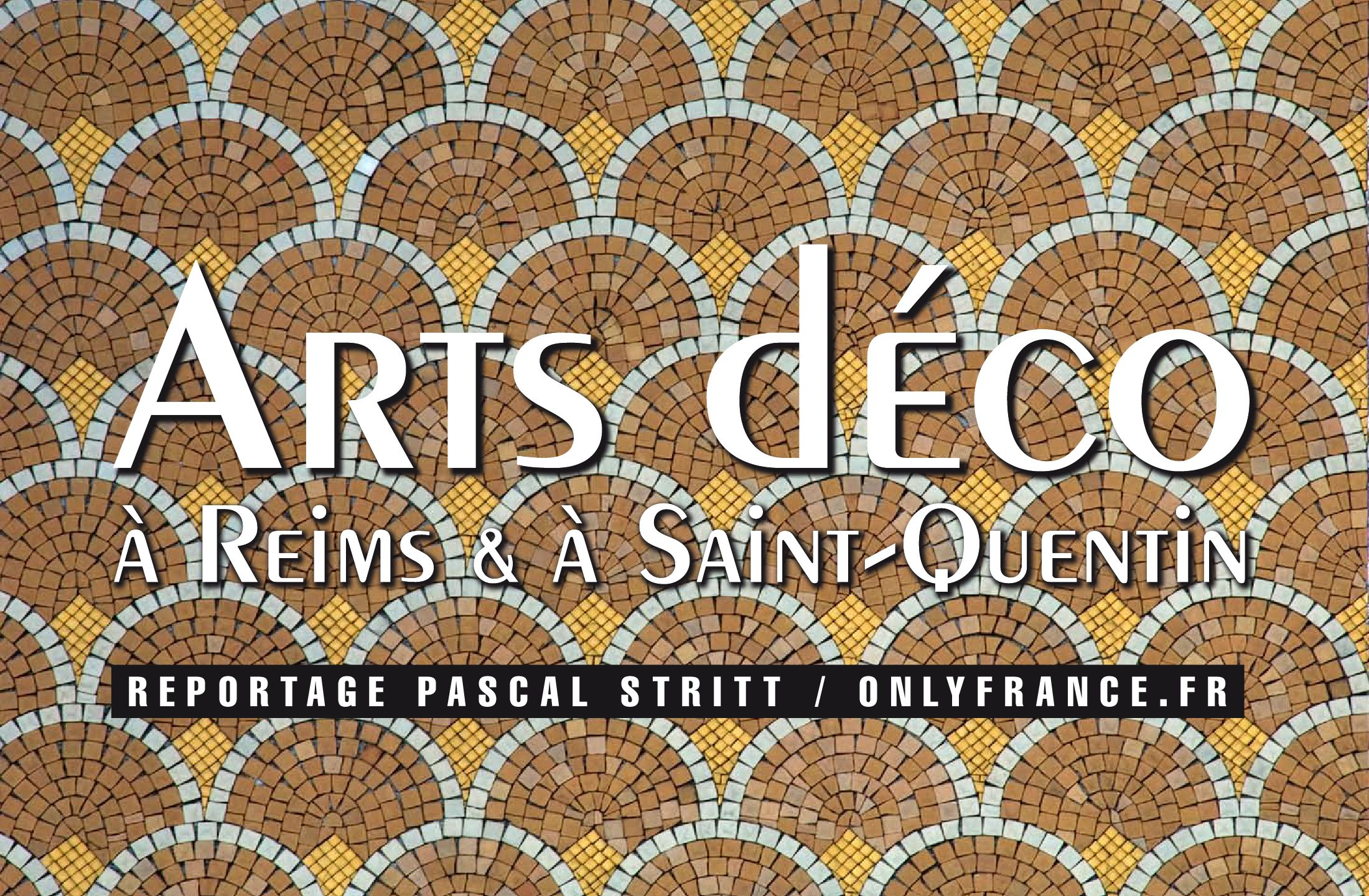 Arts deco reims et saint quentin by only france issuu for Deco 7 reims