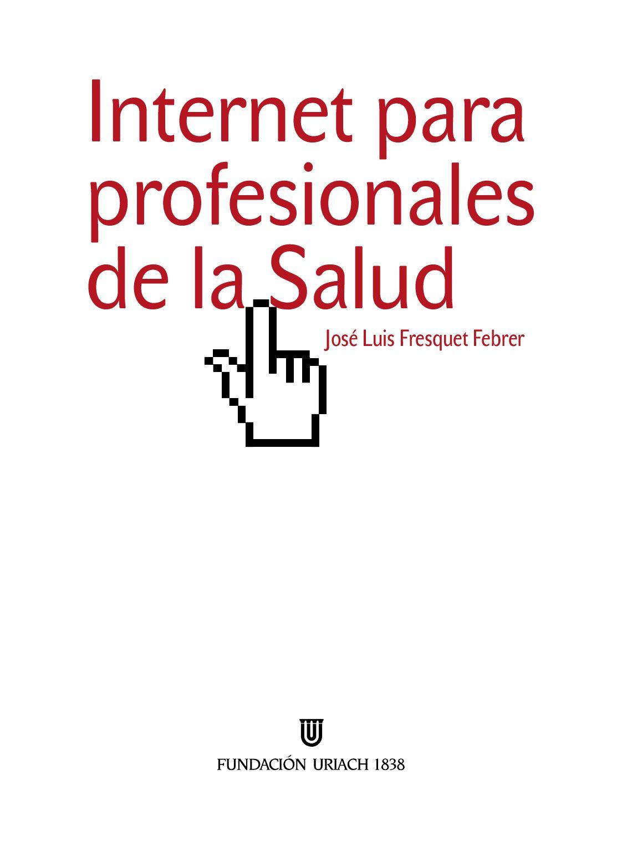 Internet para profesionales de la salud by Fundación Uriach 1838 - issuu