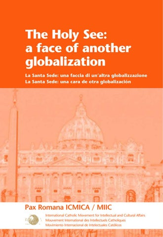 Paxromana by pax romana issuu the holy see a face of another globalization la santa sede una faccia di unaltra globalizzazione la santa sede una cara de otra globalizacin fandeluxe Choice Image
