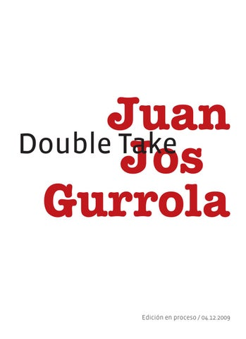 6a0fdb9b16a Double Take by Edwarda Gurrola - issuu