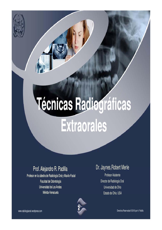 TECNICAS RADIOGRAFICAS EXTRAORALES by Alejandro Padilla - issuu