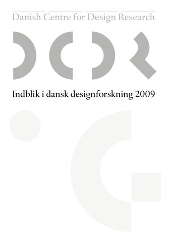d9372c984a7a DCDRs årsberetning 2009 by Danish Centre for Design Research - issuu